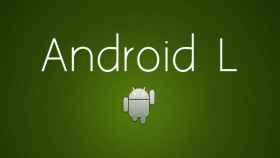 Android «L» aparece en escena, ¿qué sabemos de él?
