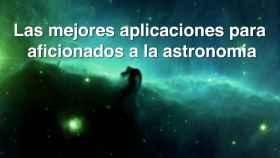 Las mejores aplicaciones para aficionados de la astronomía
