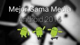 Supercomparativa: El mejor gama media Android 2014