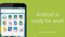Android for Work, todo sobre la nueva suite empresarial de Android