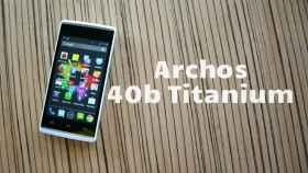 Archos 40b Titanium: Análisis y experiencia de uso