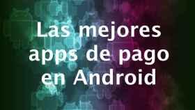 45 aplicaciones de pago imprescindibles para tu Android