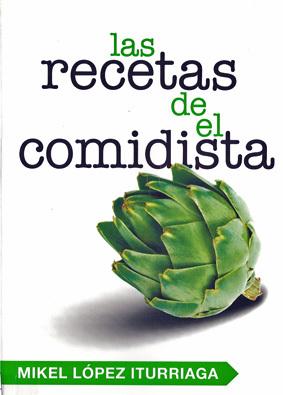 Las recetas de El Comidista de Mikel Iturriaga