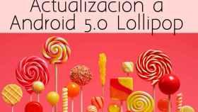 Todos los Android que tendrán actualización a Android 5.0 Lollipop
