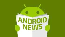 Android al día: las noticias breves que no puedes perderte