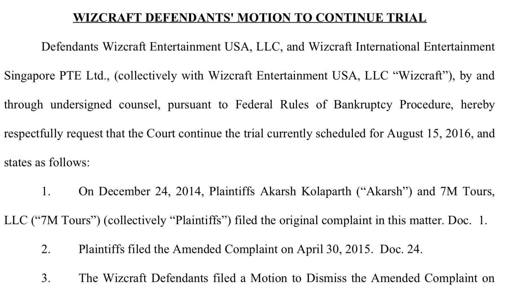 Wizcraft presentó el 21 de marzo esta moción para aplazar el proceso.