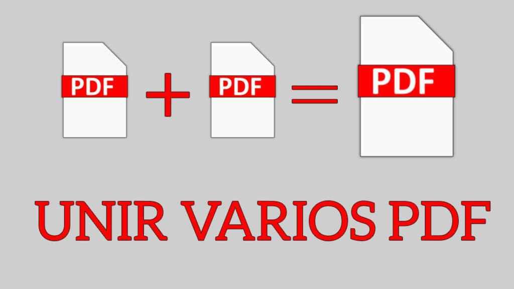 Cómo Unir Dos O Más Archivos Pdf En Uno Solo
