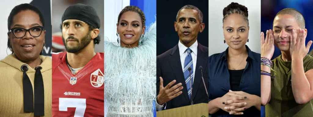 Oprah Winfrey, Colin Kaepernick, Beyoncé Knowles, Barack Obama, Ava Du Vernay, Emma Rodríguez