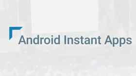 Las Instant Apps se vuelven más simples que nunca gracias a Google (ACTUALIZACIÓN)
