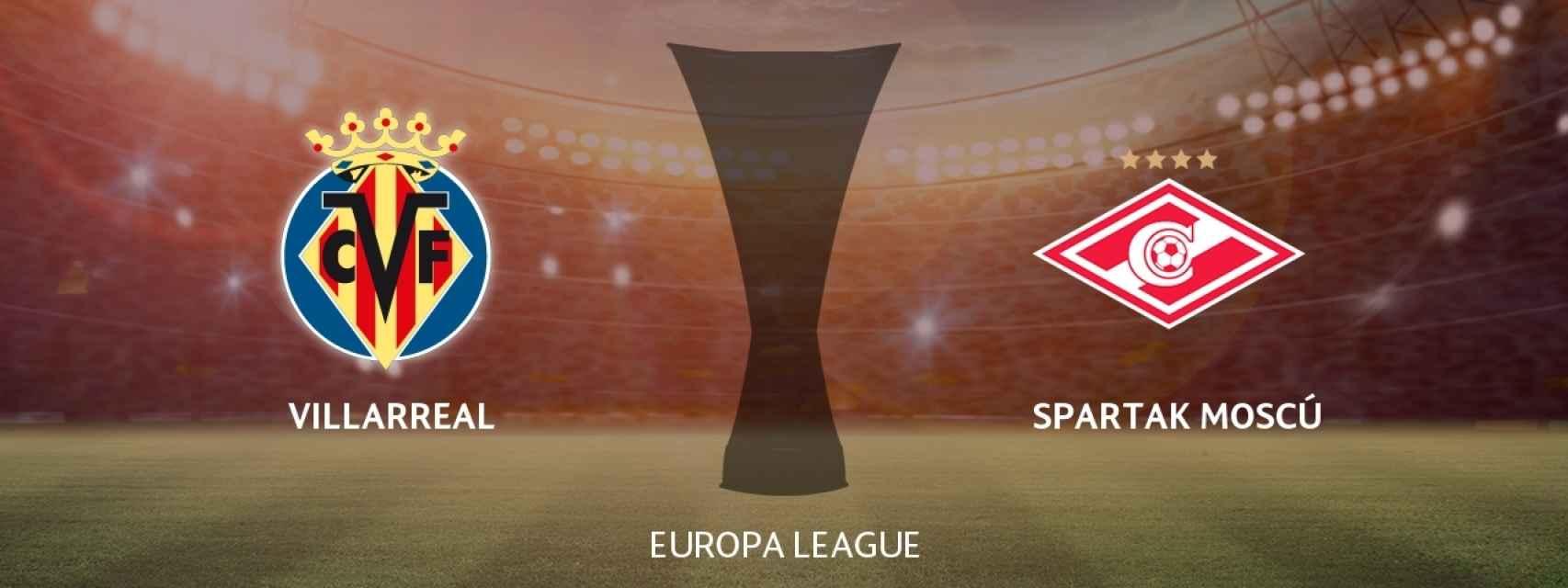 Villarreal - Spartak Moscú