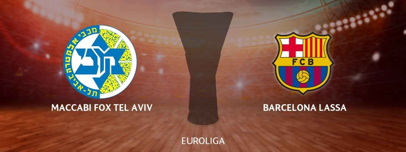 Maccabi Tel Aviv - Barcelona Lassa