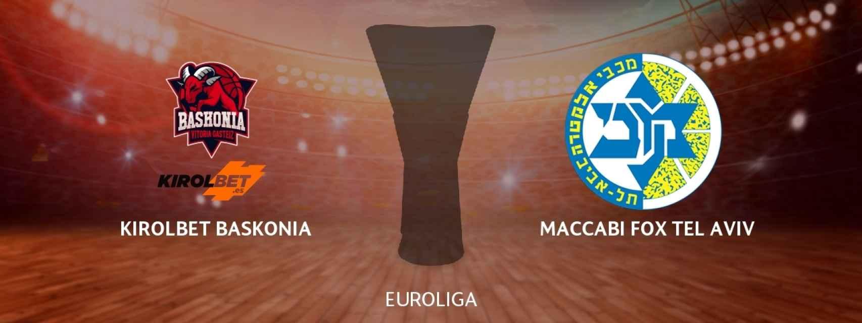 Kirolbet Baskonia - Maccabi Fox Tel Aviv