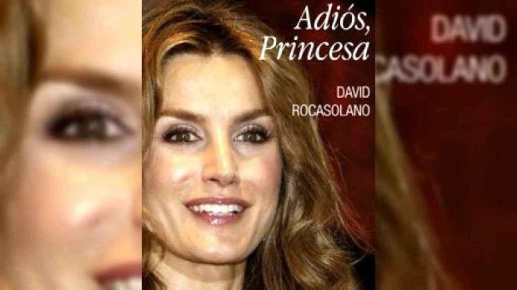 Portada del libro 'Adiós, Princesa' de David Rocasolano, primo de la reina Letizia.
