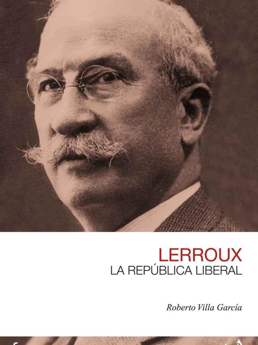 Portada de 'Lerroux. La República liberal'.