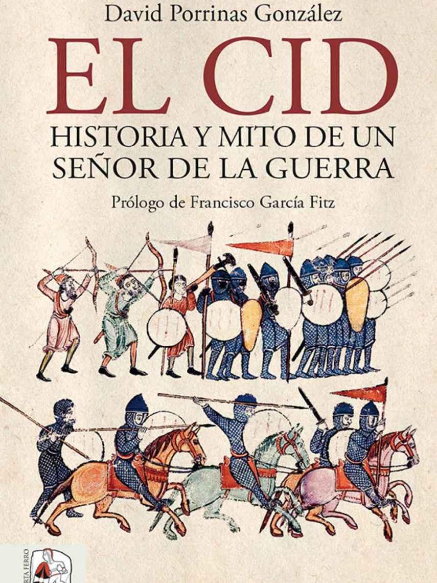 Portada de 'El Cid. Historia y mito de un señor de la guerra'.