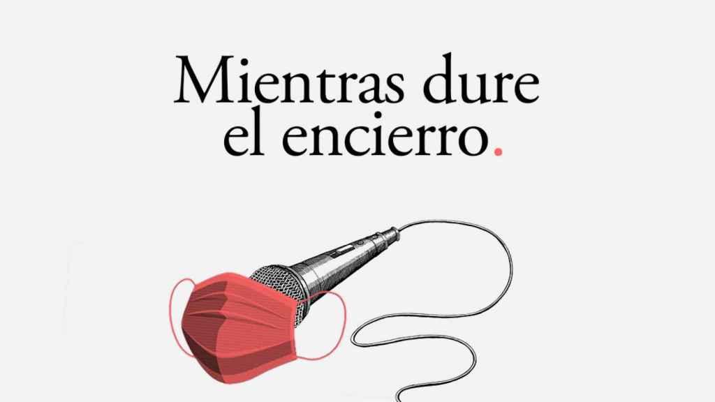 Mientras dure el encierro es una serie de podcast de EL ESPAÑOL.