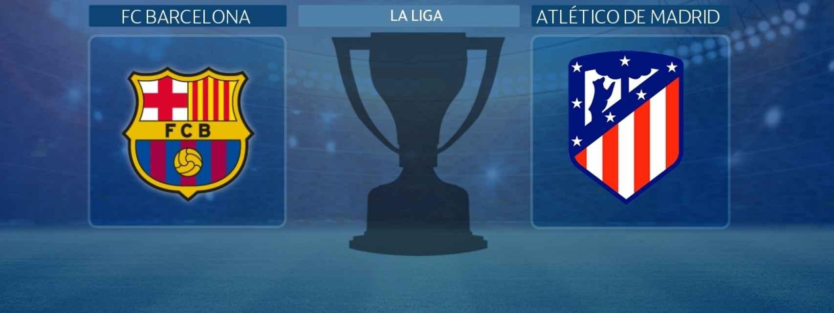 FC Barcelona - Atlético de Madrid, partido de La Liga