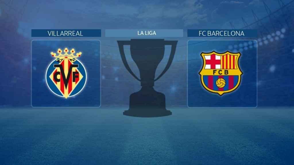 Villarreal - FC Barcelona, partido de La Liga