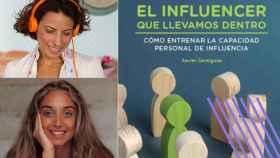 La portada del libro 'El influencer que llevamos dentro', de Xavier Santigosa, junto a las fotografías de dos 'influencers' entrevistadas para el libro, Silvia Alcedo y Mónica Maranillo.