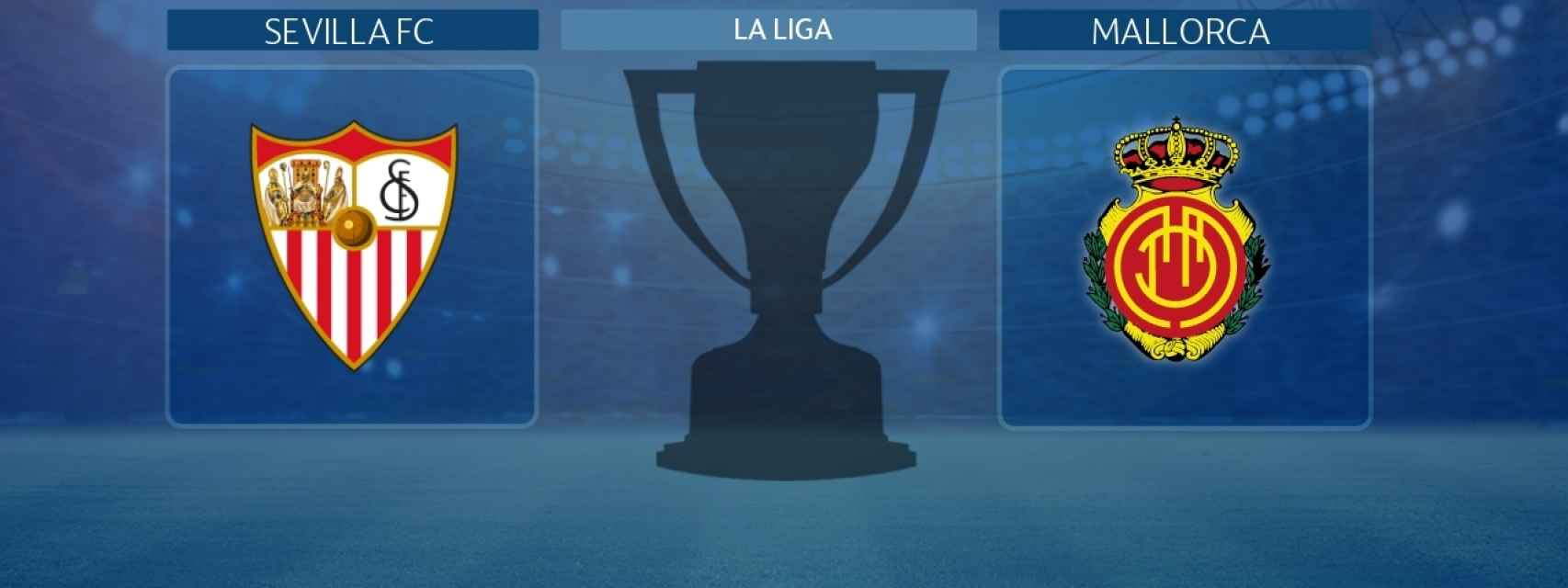 Sevilla - Mallorca, partido de La Liga
