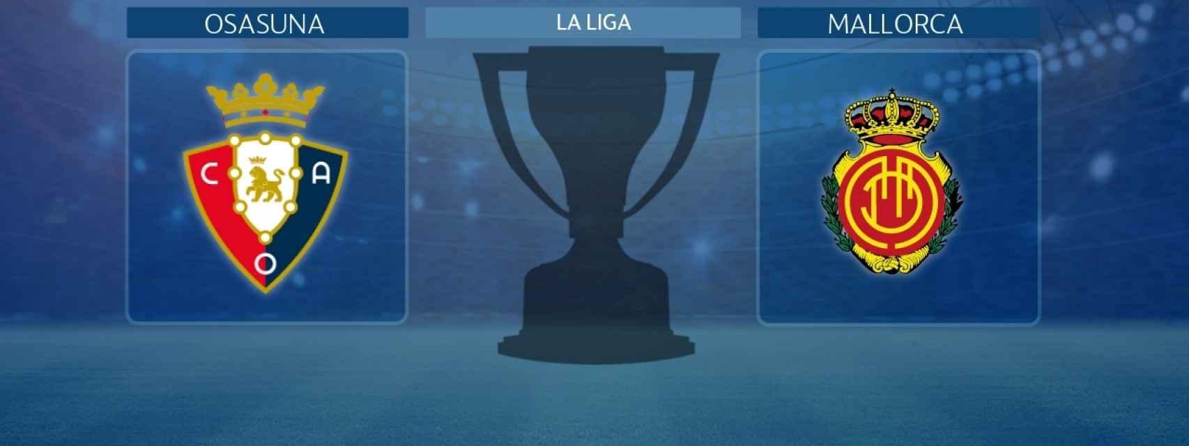 Osasuna - Mallorca, partido de La Liga