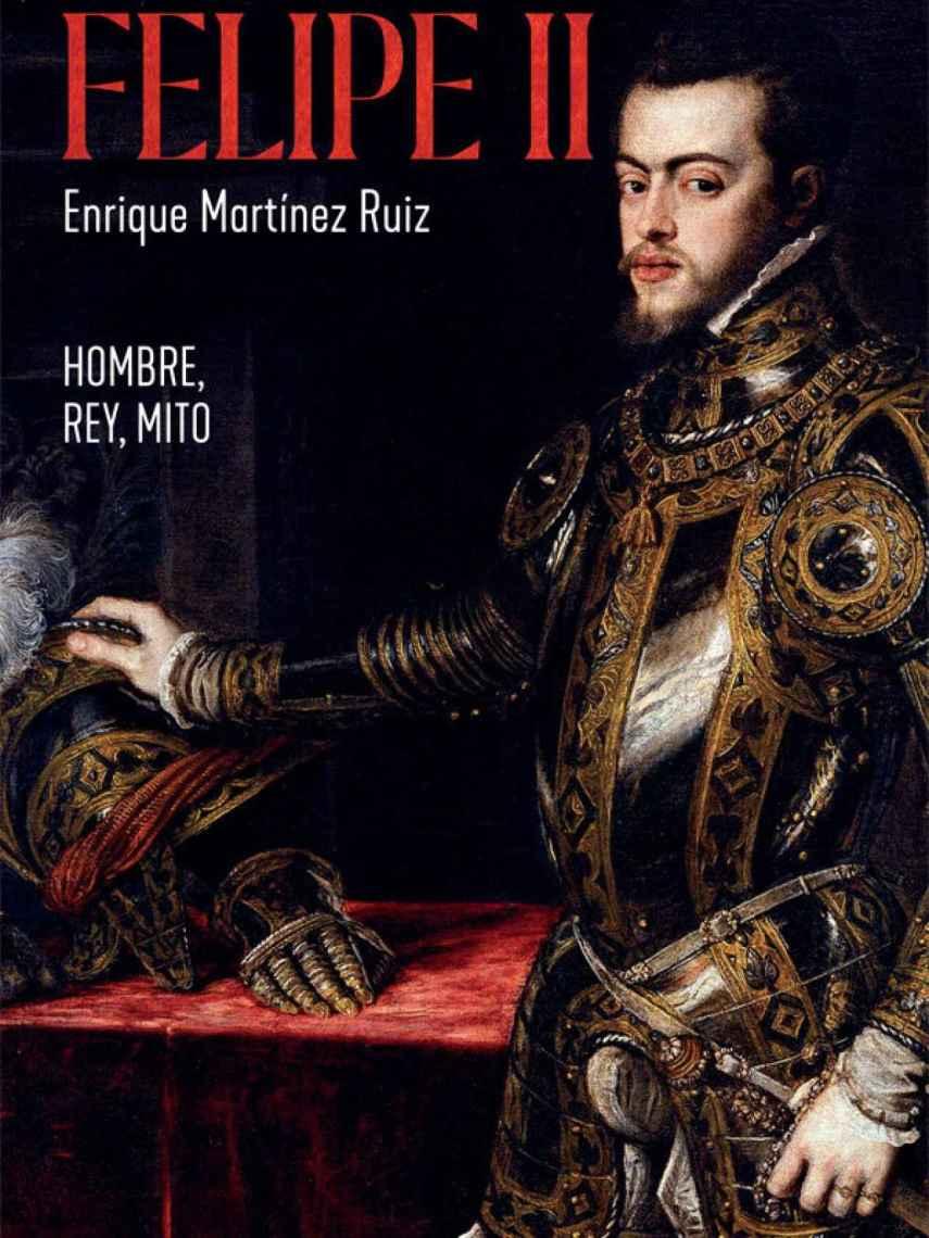 Portada de 'Felipe II. Hombre, rey, mito'.
