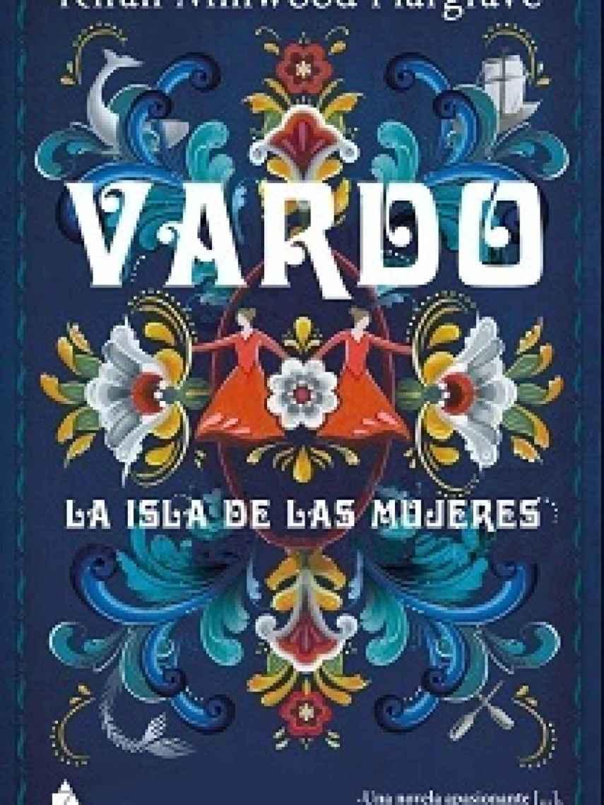 Portada de la novela 'Vardo. La isla de las mujeres'.