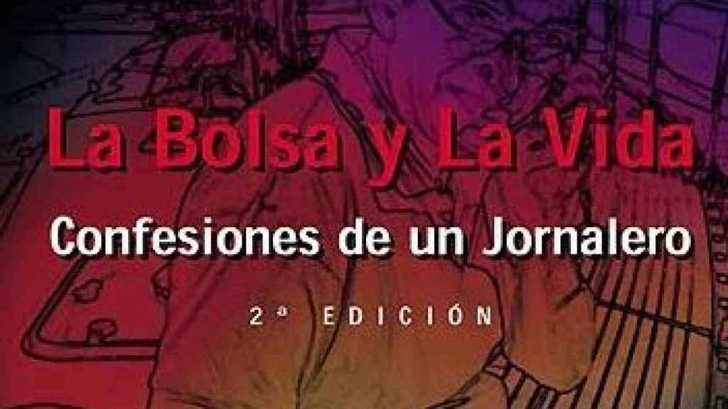Portada del libro La Bolsa y la Vida: confesiones de un jornalero.
