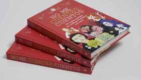 'No me cuentes cuentos' surgió como un proyecto online, pero se ha convertido en libro por su gran popularidad.