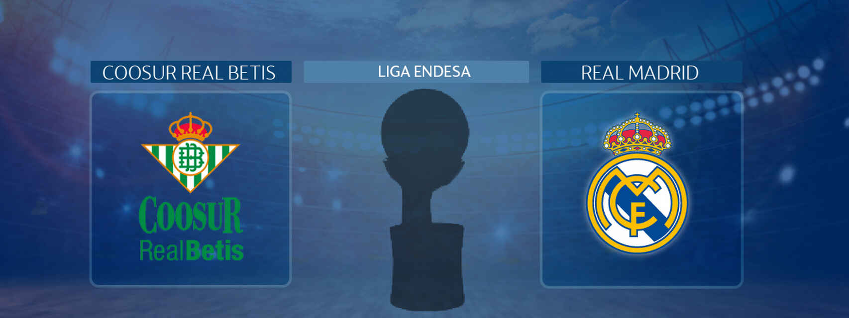 Coosur Real Betis - Real Madrid, partido de la Liga Endesa