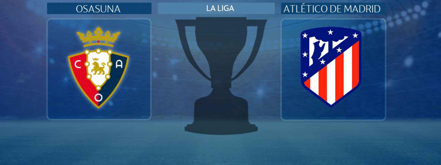 Osasuna - Atlético de Madrid,  partido de La Liga