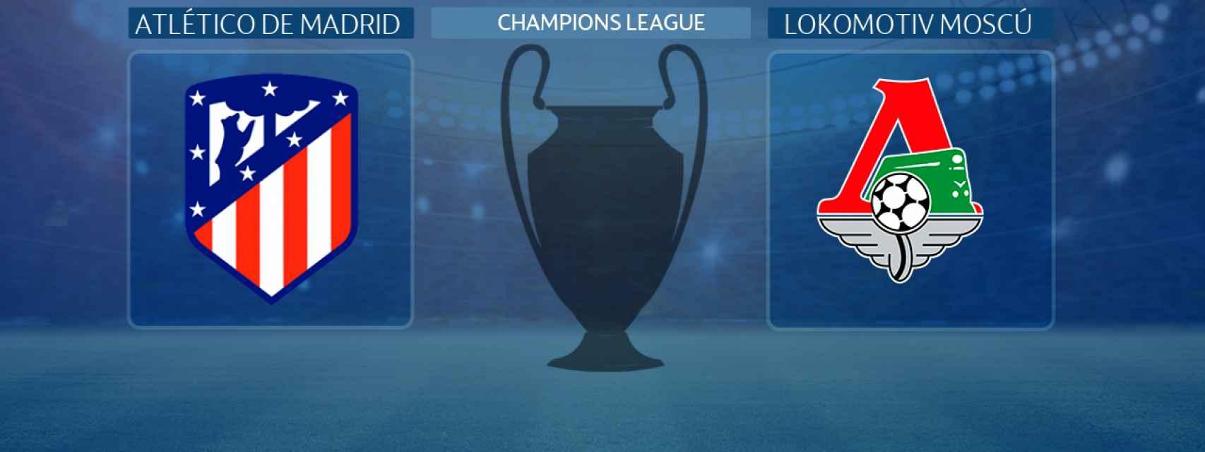 Atlético de Madrid - Lokomotiv Moscú, partido de la Champions League