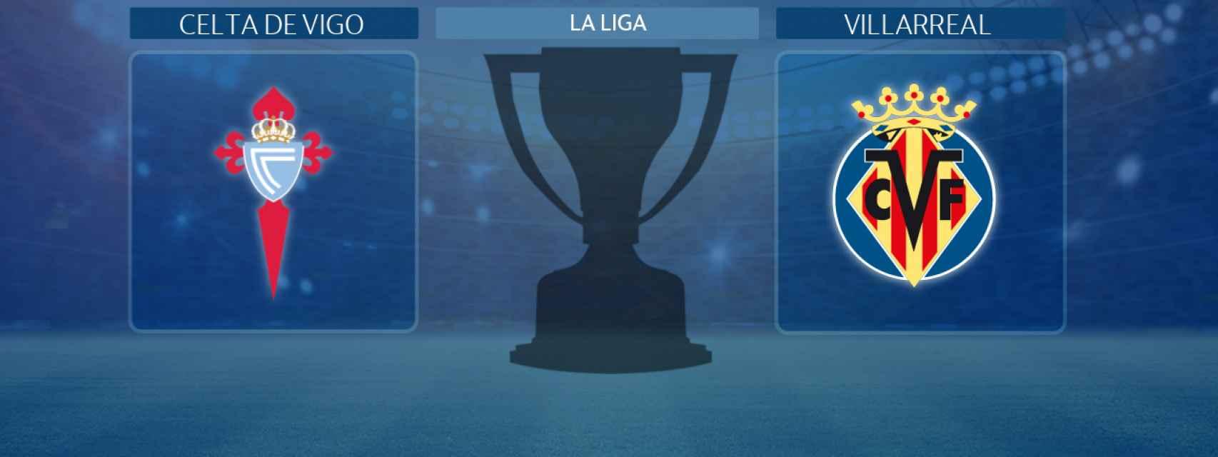 Celta de Vigo - Villarreal, partido de La Liga