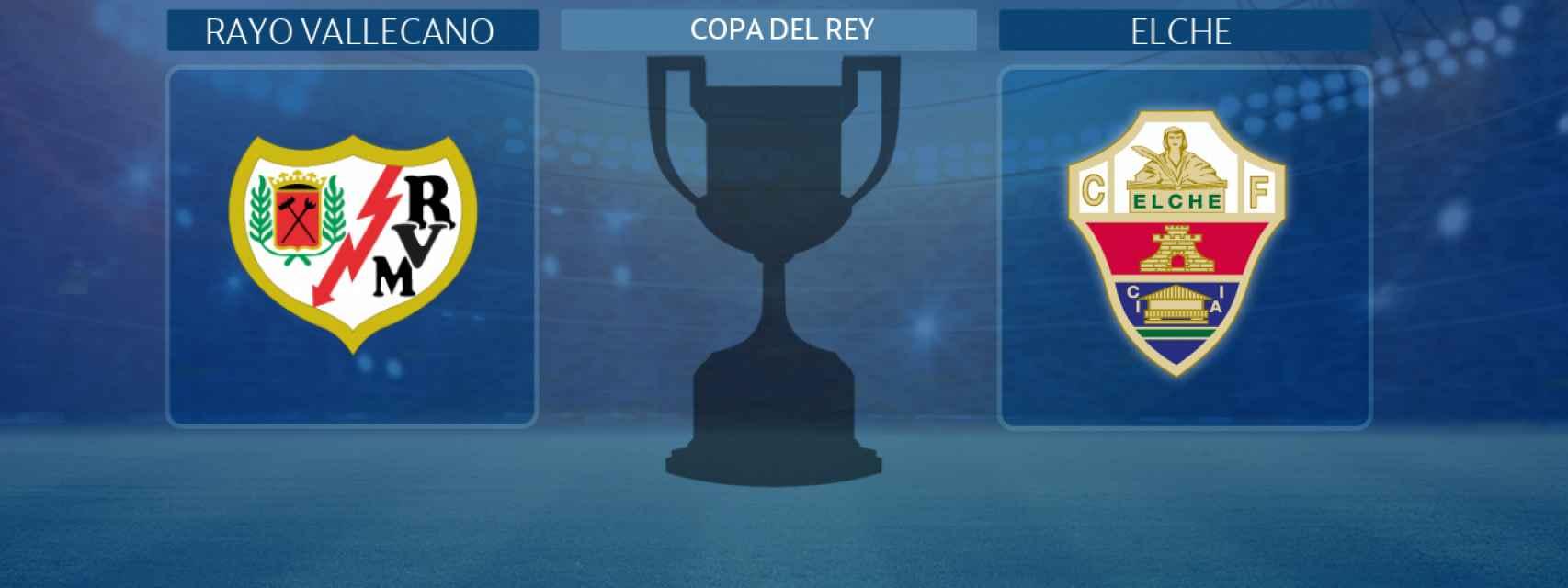 Rayo Vallecano - Elche, partido de la Copa del Rey