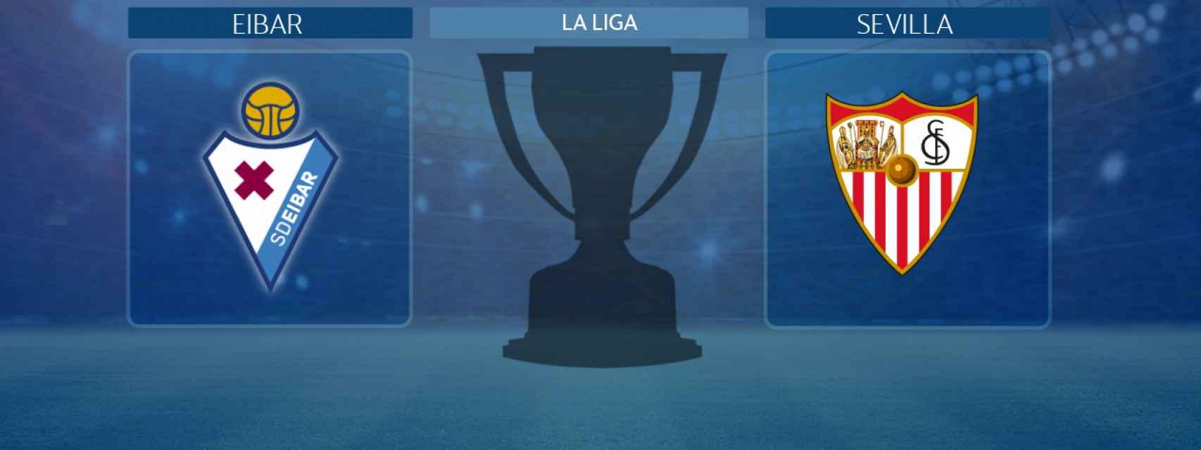 Eibar - Sevilla: siga en directo el partido de La Liga