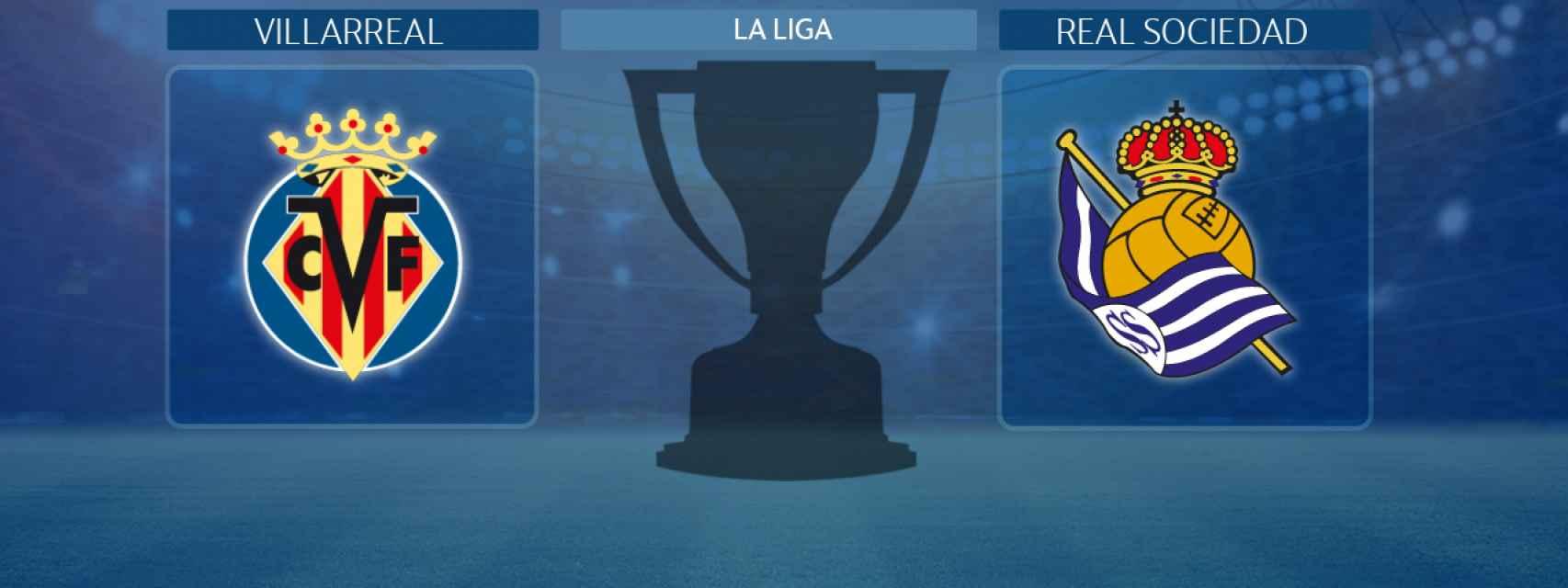 Villarreal - Real Sociedad, partido de La Liga