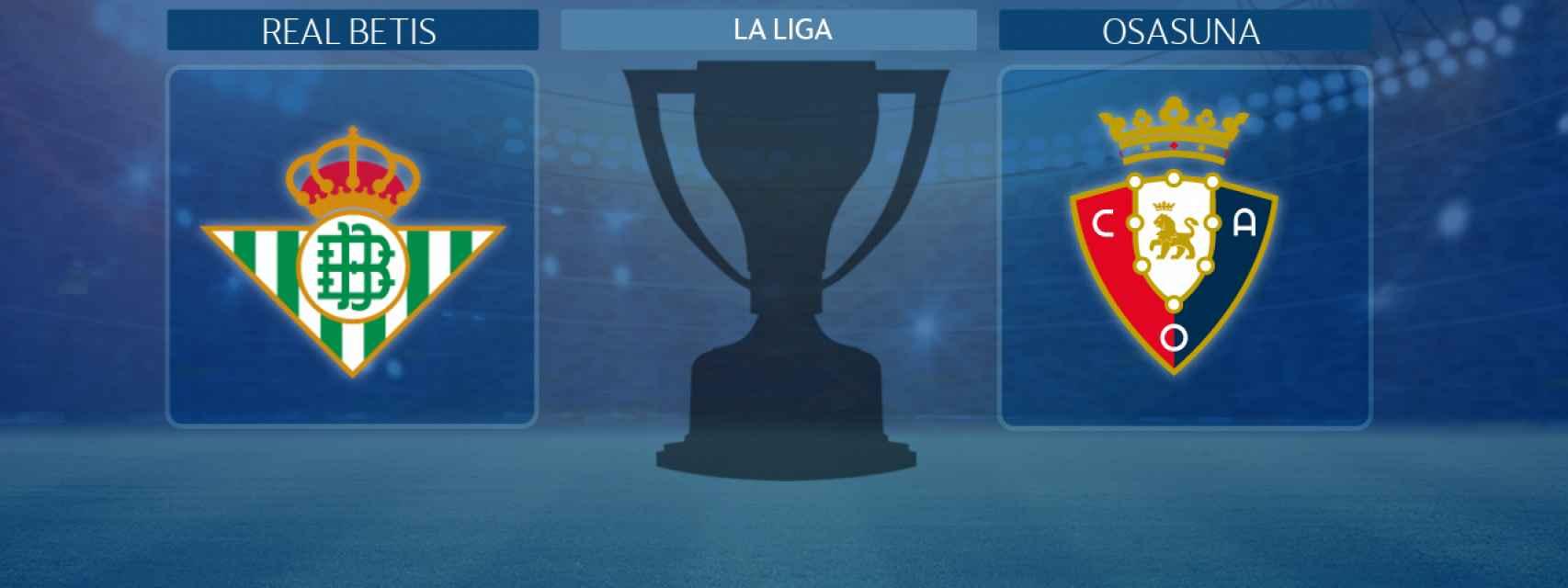 Real Betis - Osasuna, partido de La Liga