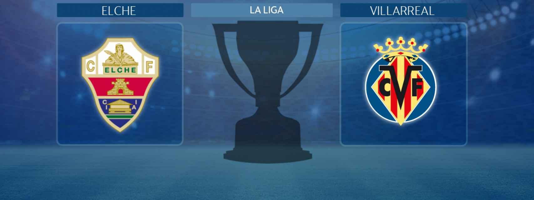 Elche - Villarreal, partido de La Liga