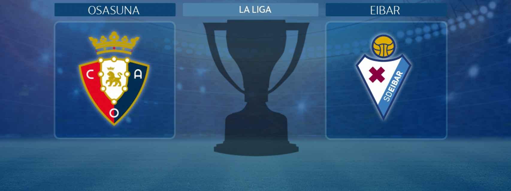 Osasuna - Eibar, partido de La Liga