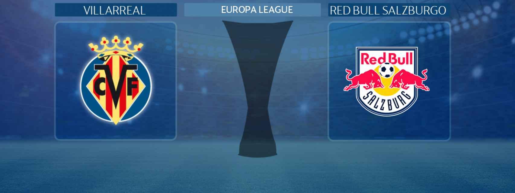 Villarreal - Red Bull Salzburgo, partido de la Europa League