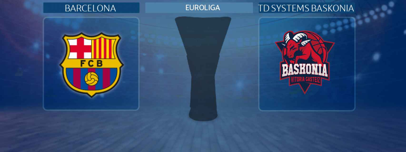 Barcelona - TD Systems Baskonia, partido de la Euroliga