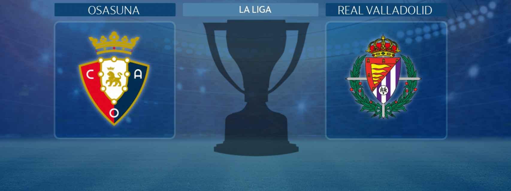 Osasuna - Real Valladolid, partido de La Liga