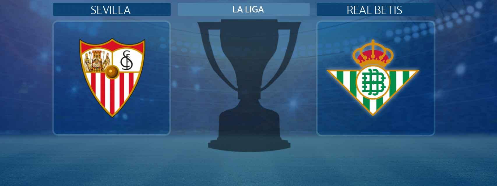 Sevilla - Real Betis, partido de La Liga