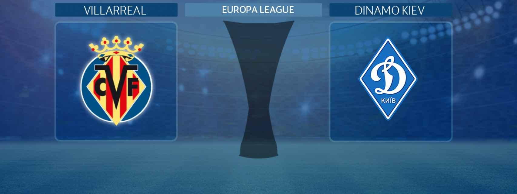 Villarreal - Dinamo Kiev, partido de la Europa League
