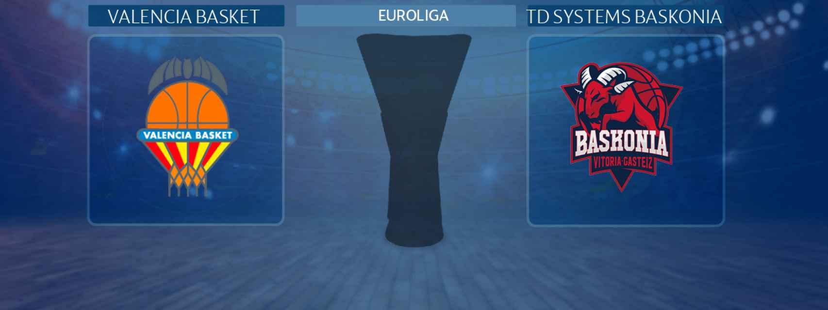 Valencia Basket - TD Systems Baskonia, partido de la Euroliga