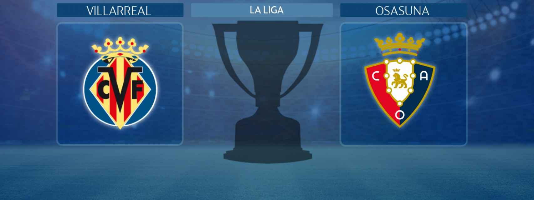 Villarreal - Osasuna, partido de La Liga