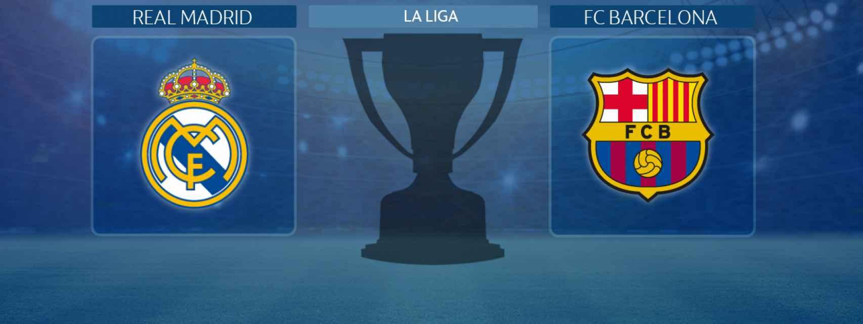 Real Madrid - FC Barcelona, El Clásico de La Liga