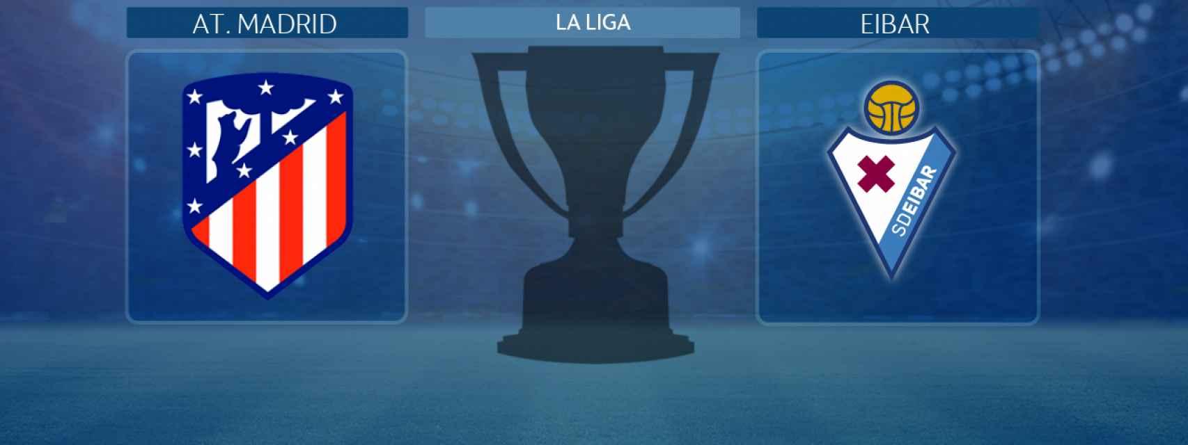 Atlético de Madrid - Eibar, partido de La Liga