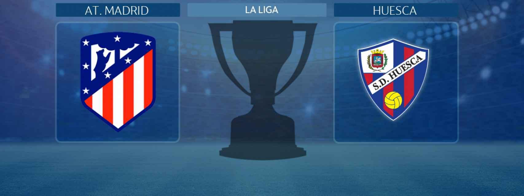 Atlético de Madrid - Huesca, partido de La Liga
