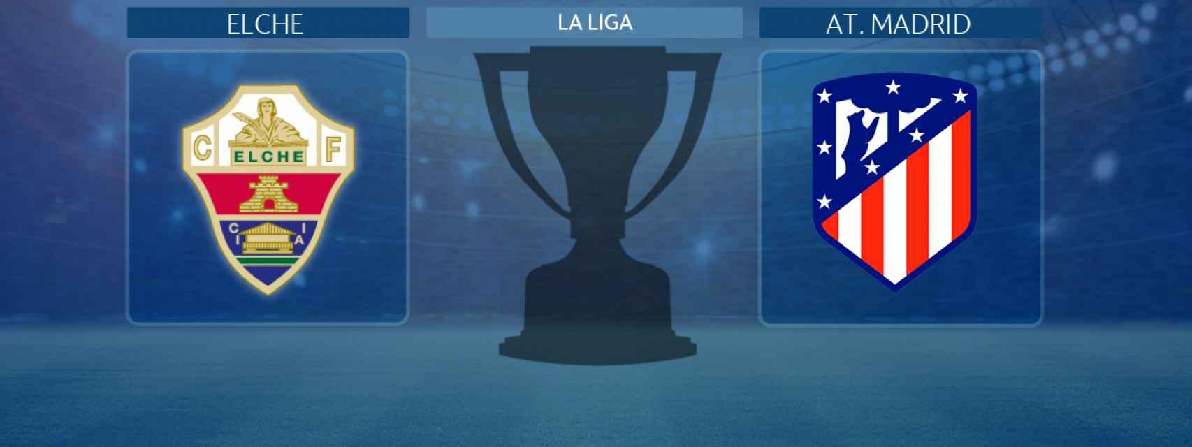 Elche - Atlético de Madrid, partido de La Liga